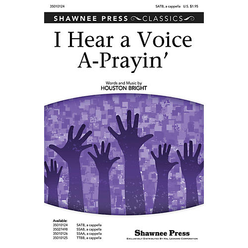 Shawnee Press I Hear a Voice A-Prayin' SATB a cappella composed by Houston Bright
