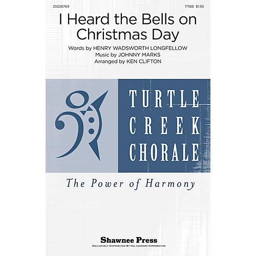 Shawnee Press I Heard the Bells On Christmas Day TTBB by Johnny Marks arranged by Ken Clifton