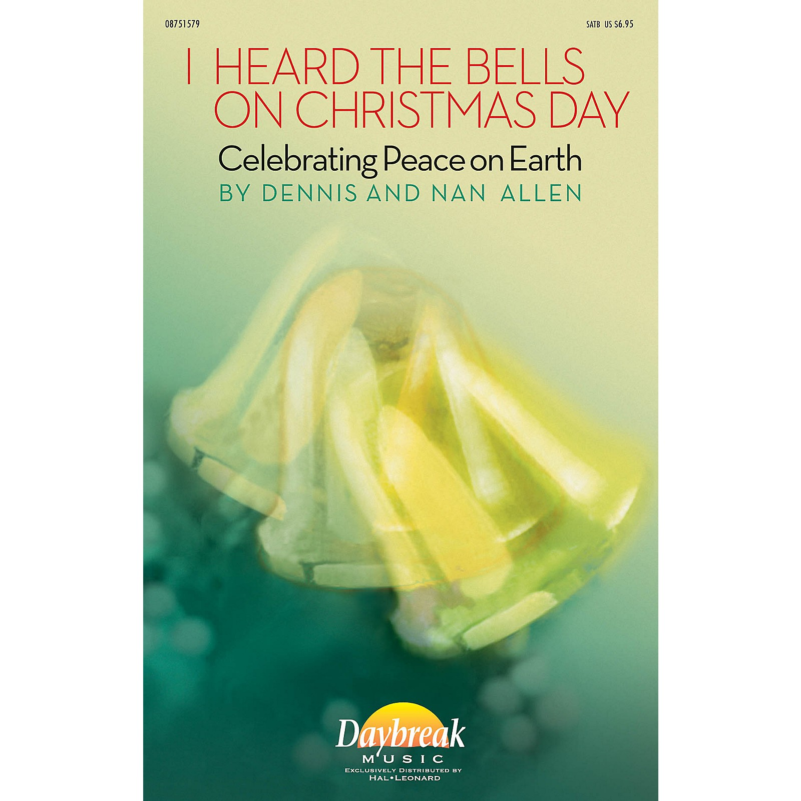 Daybreak Music I Heard the Bells on Christmas Day (Celebrating Peace on Earth) SATB composed by Dennis Allen