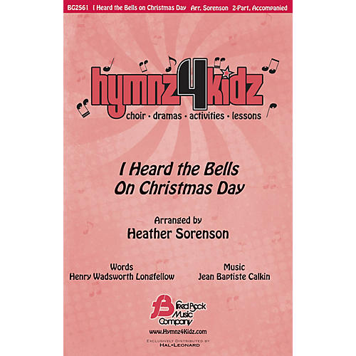 Fred Bock Music I Heard the Bells on Christmas Day (Hymnz 4 Kidz Series) 2-Part arranged by Heather Sorenson