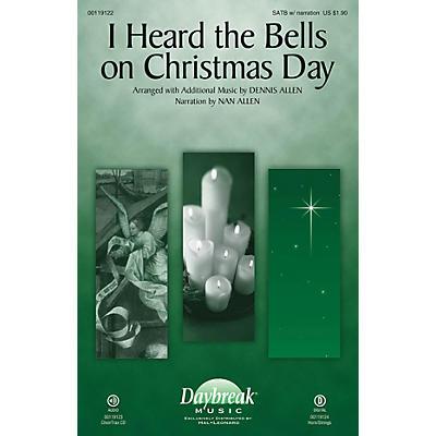 Daybreak Music I Heard the Bells on Christmas Day SATB W/ NARRATION arranged by Dennis Allen