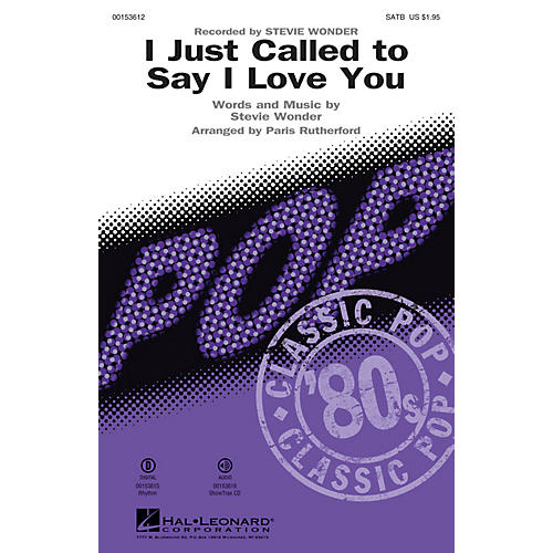 Hal Leonard I Just Called to Say I Love You SATB by Stevie Wonder arranged by Paris Rutherford