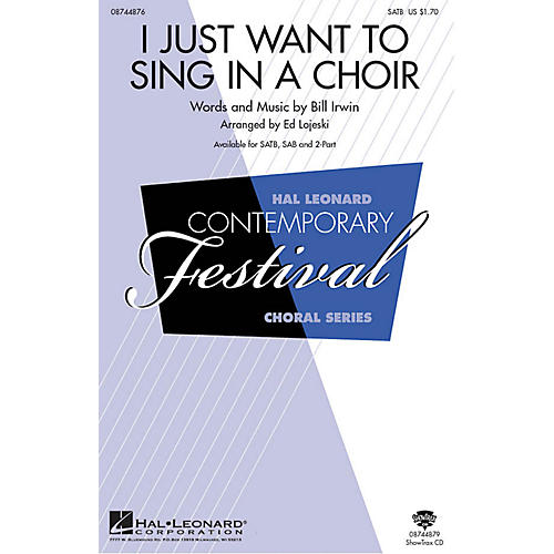 Hal Leonard I Just Want to Sing in a Choir ShowTrax CD Arranged by Ed Lojeski