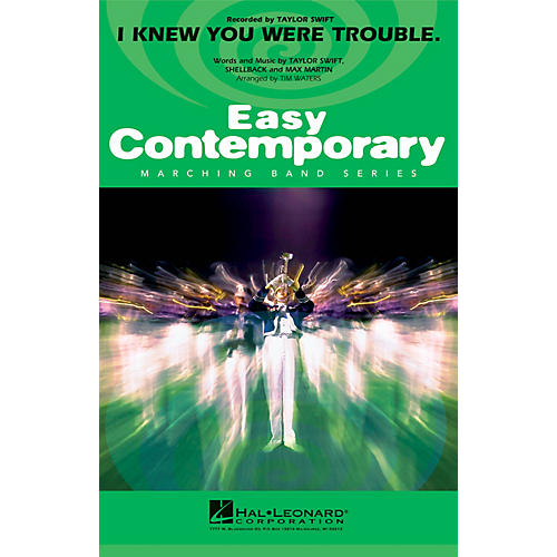 Hal Leonard I Knew You Were Trouble Marching Band Level 2-3 by Taylor Swift Arranged by Tim Waters