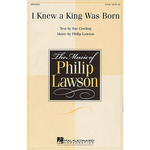 Hal Leonard I Knew a King Was Born 2-Part composed by Philip Lawson