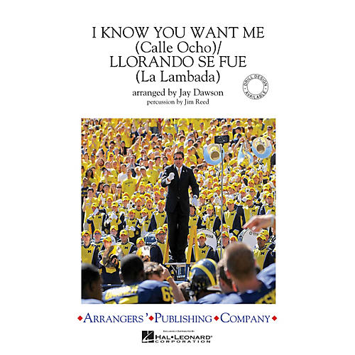 Arrangers I Know You Want Me (Calle Ocho)/Llorando Se Fue Marching Band Level 3 by Pitbull Arranged by Jay Dawson