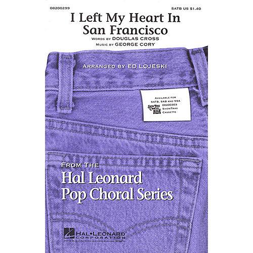 Hal Leonard I Left My Heart in San Francisco SATB by Tony Bennett arranged by Ed Lojeski