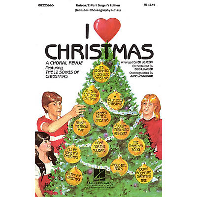 Hal Leonard I Love Christmas (Feature Medley) 2 Part Singer arranged by Ed Lojeski