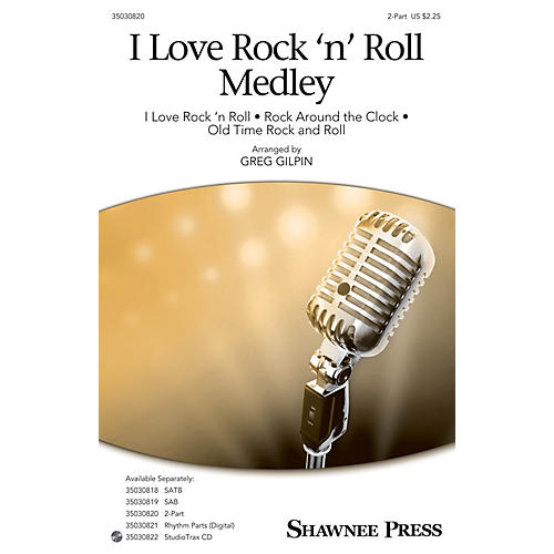 Shawnee Press I Love Rock 'n' Roll Medley 2-Part arranged by Greg Gilpin