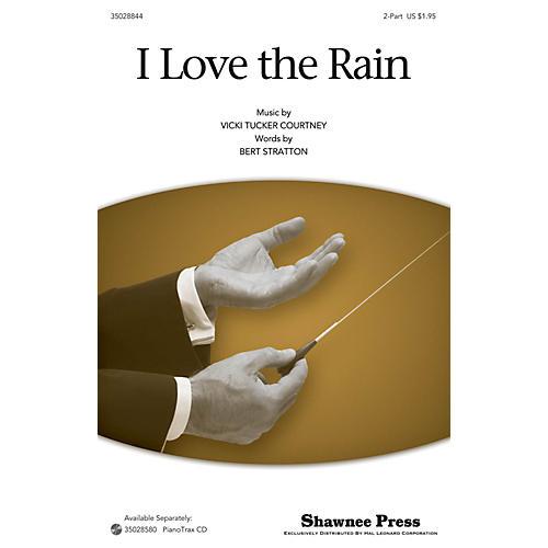Shawnee Press I Love The Rain 2-Part arranged by Vicki Tucker Courtney