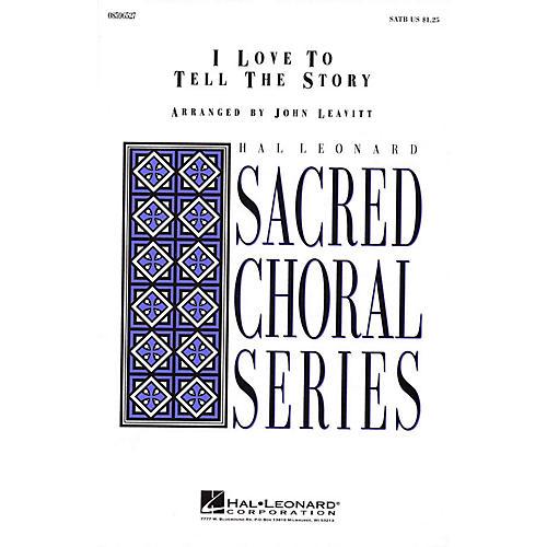 Hal Leonard I Love to Tell the Story SATB arranged by John Leavitt