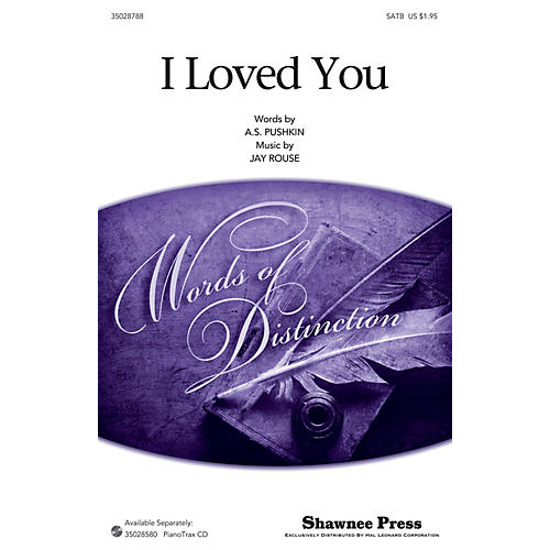 Shawnee Press I Loved You SATB composed by Jay Rouse