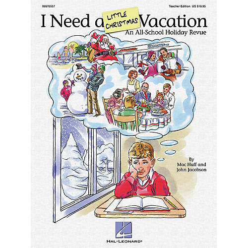 Hal Leonard I Need A Little Christmas Vacation (All School Holiday Revue) PREV CD Composed by John Jacobson, Mac Huff