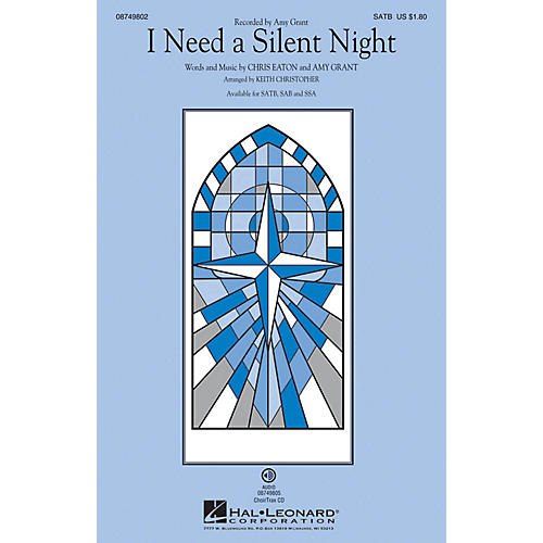 Hal Leonard I Need a Silent Night SATB by Amy Grant arranged by Keith Christopher