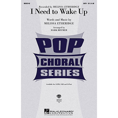 Hal Leonard I Need to Wake Up SAB by Melissa Etheridge Arranged by Mark Brymer