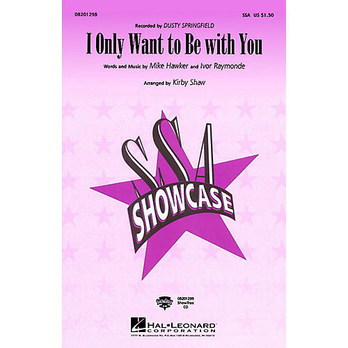 Hal Leonard I Only Want to Be with You SSA by Dusty Springfield arranged by Kirby Shaw