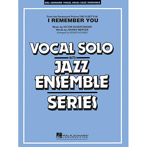 Hal Leonard I Remember You (Vocal Solo with Jazz Ensemble) Jazz Band Level 3-4 Composed by Victor Schertzinger