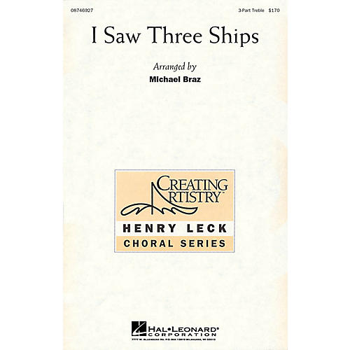 Hal Leonard I Saw Three Ships 3 Part Treble arranged by Michael Braz