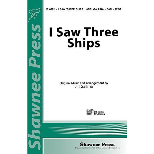 Shawnee Press I Saw Three Ships SAB arranged by Jill Gallina