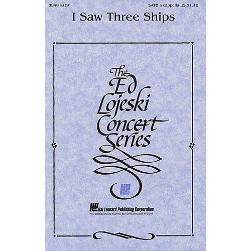 Hal Leonard I Saw Three Ships SATB a cappella arranged by Ed Lojeski