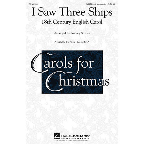 Hal Leonard I Saw Three Ships SSATB OPTIONAL A CAPPELLA arranged by Audrey Snyder