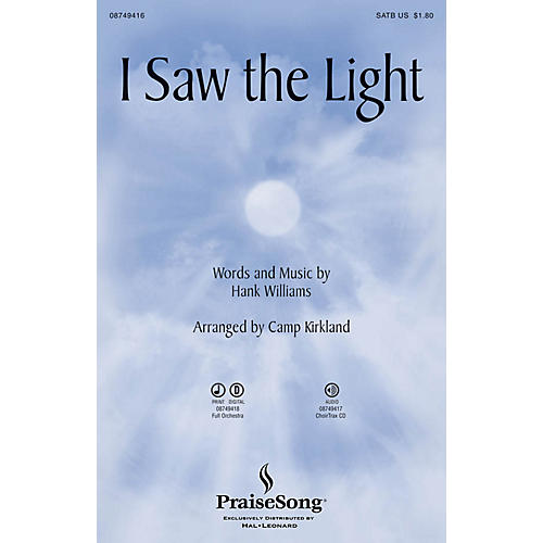 PraiseSong I Saw the Light CHOIRTRAX CD Arranged by Camp Kirkland