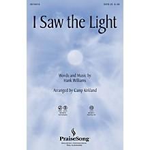 PraiseSong I Saw the Light IPAKO Arranged by Camp Kirkland