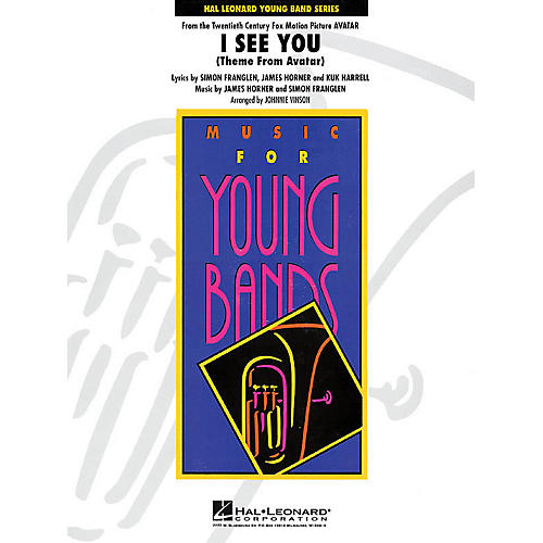 Hal Leonard I See You (Theme from Avatar) - Young Concert Band Level 3 by Johnnie Vinson