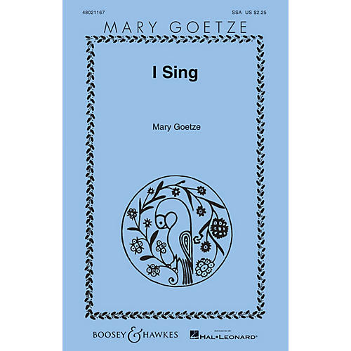 Boosey and Hawkes I Sing (Mary Goetze Series) SSA composed by Mary Goetze