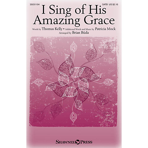 Shawnee Press I Sing of His Amazing Grace SATB arranged by Brian Büda