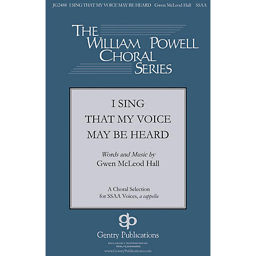 Gentry Publications I Sing that My Voice May be Heard SSAA A Cappella composed by Gwen McLeod Hall