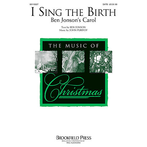 Brookfield I Sing the Birth (Ben Jonson's Carol) SATB composed by John Purifoy