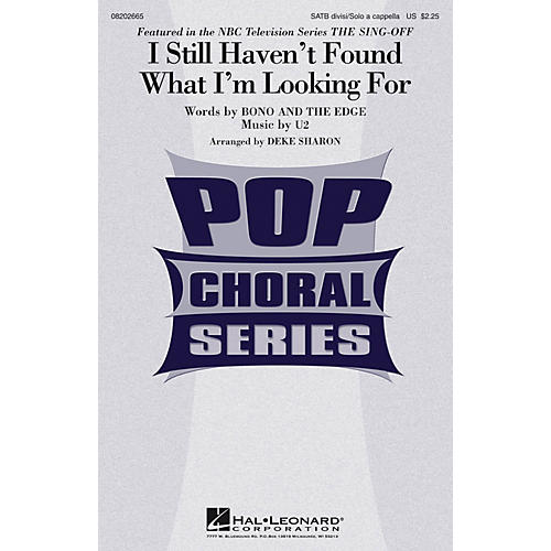 Hal Leonard I Still Haven't Found What I'm Looking For (from The Sing-Off) SATB by U2 arranged by Deke Sharon