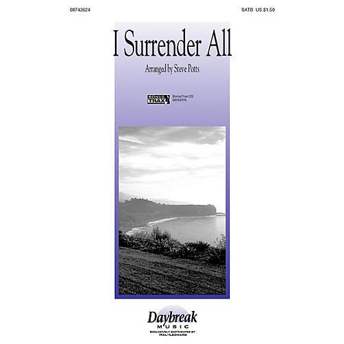 Hal Leonard I Surrender All SATB arranged by Steve Potts