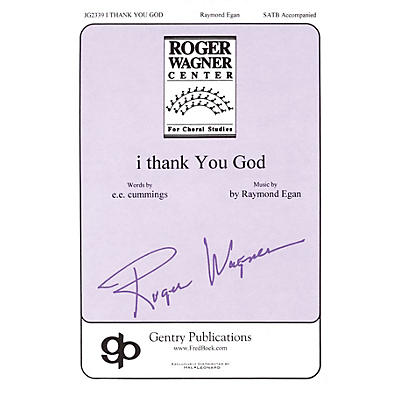 Gentry Publications I Thank You God (Roger Wagner Center for Choral Studies) SATB composed by Ray Egan