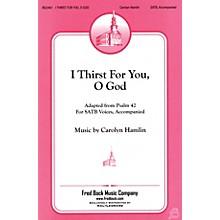 Fred Bock Music I Thirst for You, O God SATB composed by Carolyn Hamlin