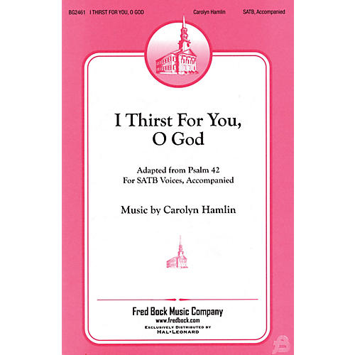 Fred Bock Music I Thirst for You, O God SATB composed by Carolyn Hamlin