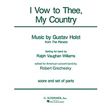 G. Schirmer I Vow to Thee, My Country (Score and Parts) Concert Band Level 4-5 Composed by Gustav Holst