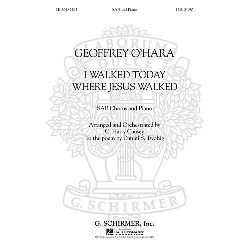 G. Schirmer I Walked Today Where Jesus Walked (SAB) SAB composed by Geoffrey O'Hara