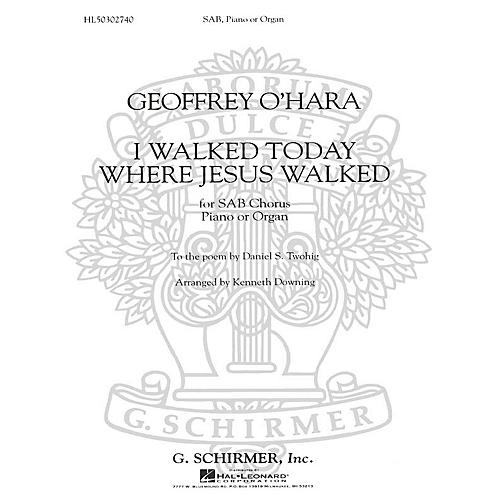 G. Schirmer I Walked Today Where Jesus Walked SAB composed by Geoffrey O'Hara