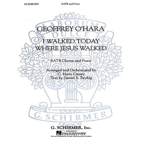 G. Schirmer I Walked Today Where Jesus Walked (SATB) SATB composed by Geoffrey O'Hara