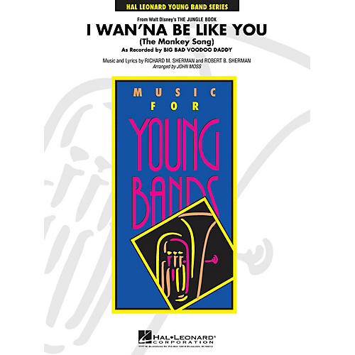 Hal Leonard I Wan'na Be Like You (from The Jungle Book) - Young Concert Band Level 3 by John Moss