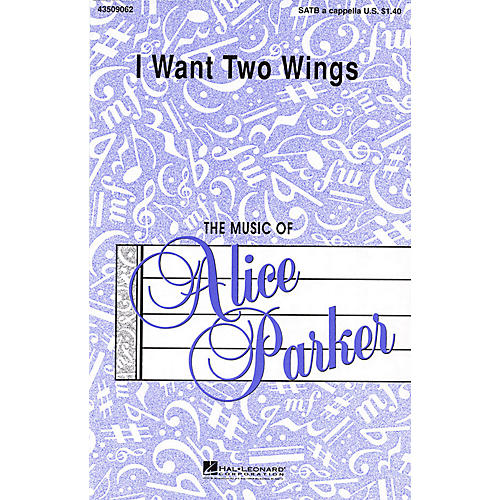 Hal Leonard I Want Two Wings SATB arranged by Alice Parker
