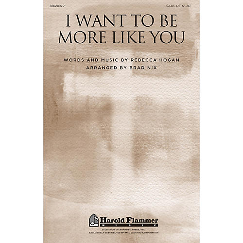 Shawnee Press I Want to Be More Like You SATB arranged by Brad Nix