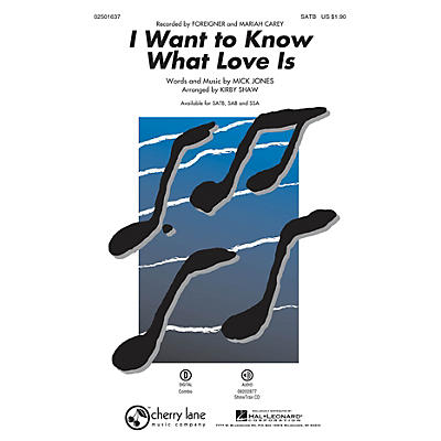 Cherry Lane I Want to Know What Love Is SAB by Foreigner Arranged by Kirby Shaw