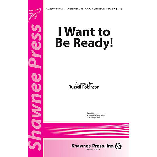 Shawnee Press I Want to be Ready! SATB a cappella arranged by Russell Robinson