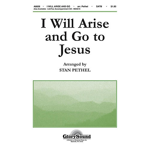 Shawnee Press I Will Arise and Go to Jesus SATB arranged by Stan Pethel