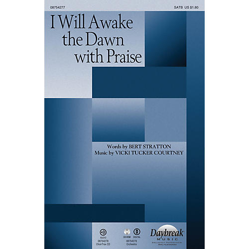 Daybreak Music I Will Awake the Dawn with Praise CHOIRTRAX CD Composed by Vicki Tucker Courtney