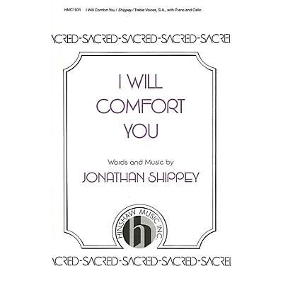 Hinshaw Music I Will Comfort You SA composed by Jonathan Shippey