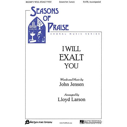 Fred Bock Music I Will Exalt You SATB arranged by Lloyd Larson